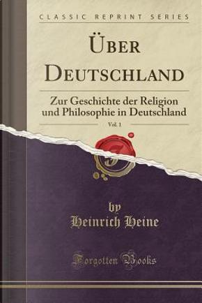 Über Deutschland, Vol. 1 by HEINRICH HEINE