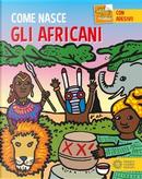 Gli africani. Con adesivi. Ediz. a colori by Giulia Calandra Buonaura