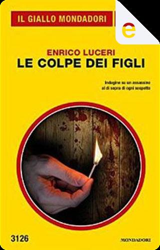 Le colpe dei figli (Il Giallo Mondadori) by Enrico Luceri