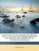 Compendio de La Historia de Mxico by Manuel Payno