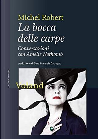 La bocca delle carpe by Amelie Nothomb, Michel Robert