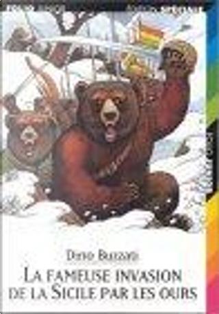 La fameuse invasion de la Sicile par les ours by Dino Buzzati