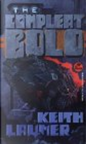 The Compleat Bolo by Keith Laumer