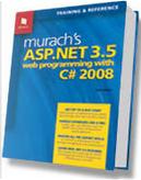 Murach's ASP.NET 3.5 Web Programming with C# 2008 by Anne Boehm, Joel Murach