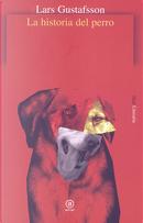 La historia del perro by Lars Gustafsson