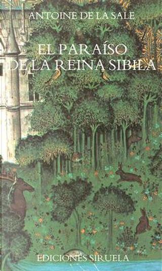 El paraíso de la reina Sibila by Antoine De La Salle