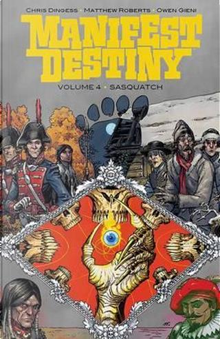 Manifest Destiny 4 by Chris Dingess