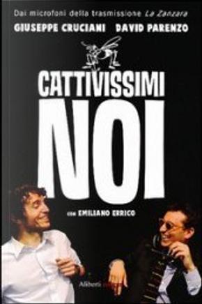 Cattivissimi noi by David Parenzo, Emiliano Errico, Giuseppe Cruciani