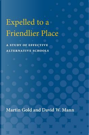 Expelled to a Friendlier Place by Martin Gold