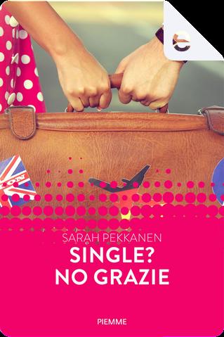 Single? No grazie (Forever) by Sarah Pekkanen