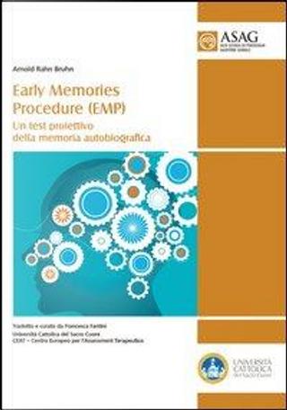 Early memories procedure (EMP). Un test proiettivo della memoria autobiografica by Arnold R. Bruhn