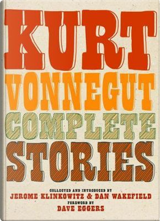 Complete Stories by Kurt Vonnegut