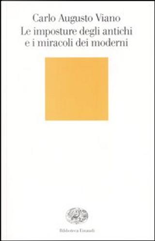 Le imposture degli antichi e i miracoli dei moderni by Carlo Augusto Viano