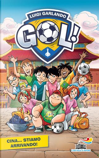 Gol - 14. Cina... stiamo arrivando! by Luigi Garlando