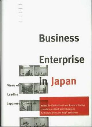 Business Enterprise in Japan by Kenichi Imai