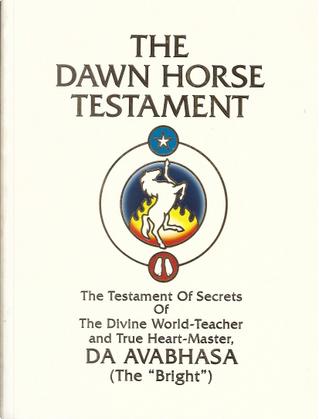 The Dawn Horse Testament by Da Avabhasa