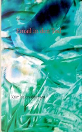 Email in den Tod by Cm Groß