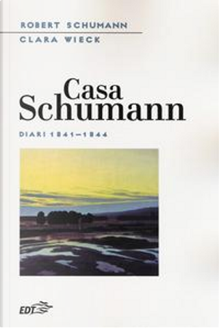 Casa Schumann. Diari (1841-1844) by Robert Schumann