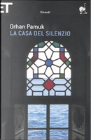 La casa del silenzio by Orhan Pamuk