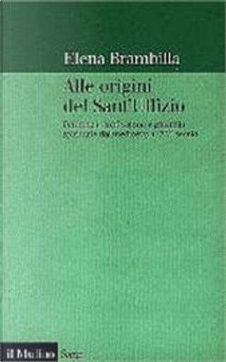 Alle origini del sant'Uffizio by Elena Brambilla
