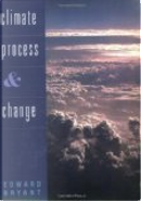 Climate Process and Change by Edward Bryant