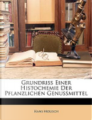 Grundriss Einer Histochemie Der Pflanzlichen Genussmittel (German Edition) by Hans Molisch