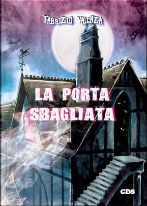La porta sbagliata by Fabrizio Valenza