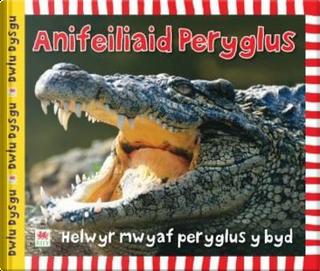Anifeiliaid Peryglus (Cyfres Dwlu Dysgu) by Sarah Powell