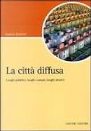 La città diffusa by Simona Totaforti