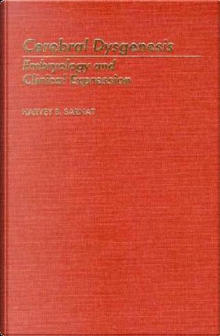 Cerebral Dysgenesis by Harvey B. Sarnat