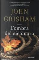 L'ombra del sicomoro by John Grisham