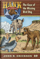 The Case of the Missing Bird Dog by John R. Erickson