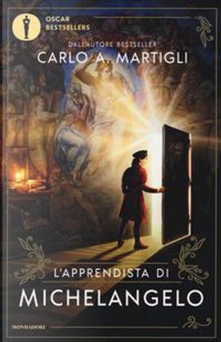 L'apprendista di Michelangelo by Carlo A. Martigli