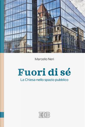 Fuori di sé by Marcello Neri