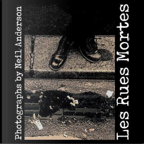 Les Rues Mortes by Neil Anderson