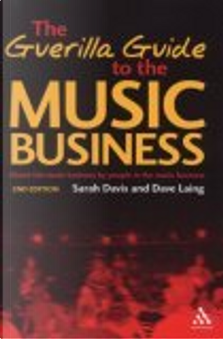 The Guerilla Guide to the Music Business by Dave Laing, Sarah Davies