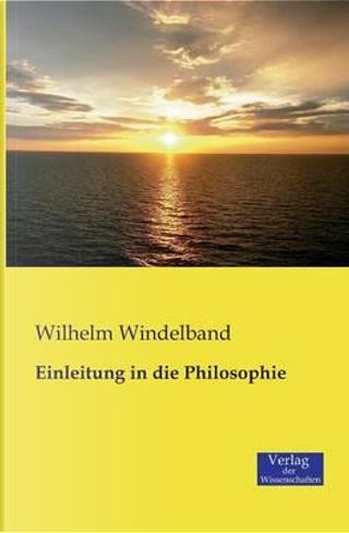 Einleitung in die Philosophie by Wilhelm Windelband