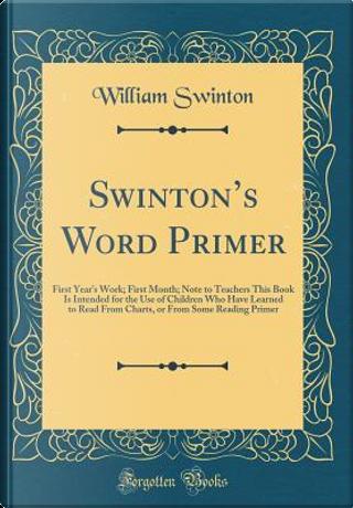 Swinton's Word Primer by William Swinton