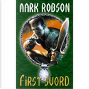 First Sword by Mark Robson