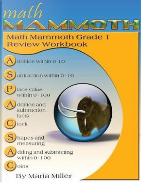 Math Mammoth Grade 1 Review Workbook by Maria Miller