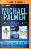 The Fifth Vial / The First Patient / The Second Opinion by Michael Palmer