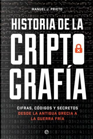 Historia de la criptografía by Manuel J. Prieto