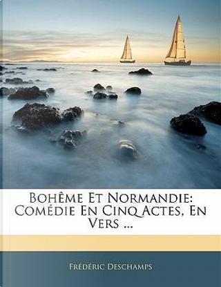 Bohême Et Normandie by Frédéric Deschamps