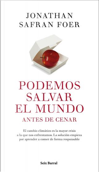 Podemos salvar el mundo antes de cenar by Jonathan Safran Foer