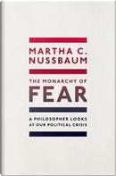 The Monarchy of Fear by Martha C. Nussbaum