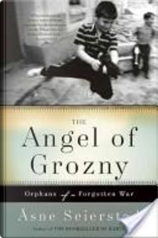 The Angel of Grozny by Asne Seierstad