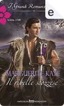 Il ribelle scozzese by Marguerite Kaye