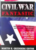 Civil War Fantastic by Martin Harry Greenberg