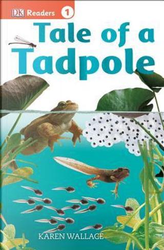 Tale of a Tadpole by Karen Wallace