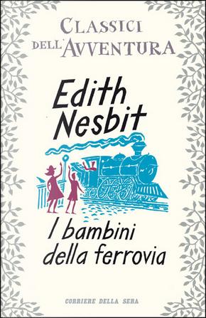 I bambini della ferrovia by Edith Nesbit